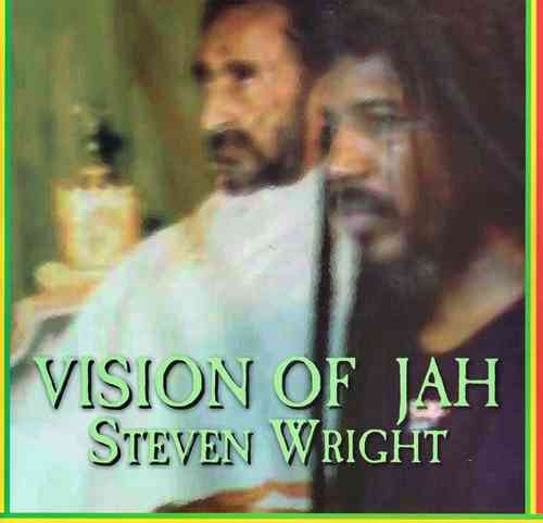 STEVEN WRIGHT-vision of jah