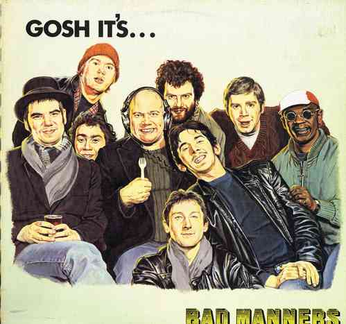 BAD MANNERS-gosh it's...   (Dutch copy)