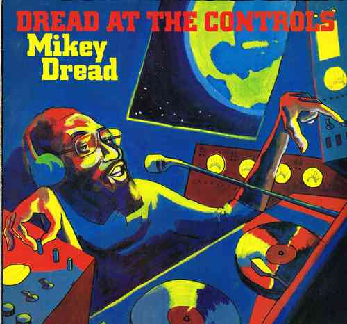 MIKEY DREAD-dread at the controls