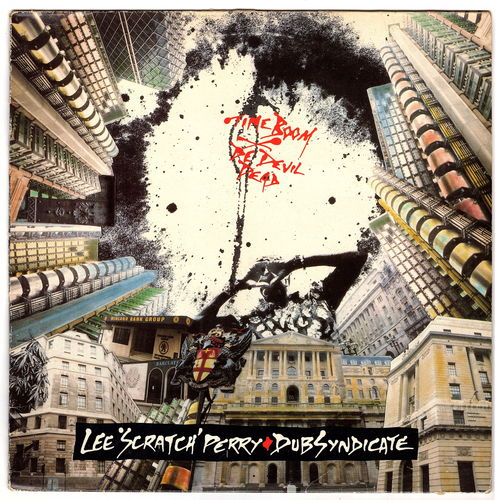 LEE PERRY & DUB SYNDICATE-time bomb X de devil dead