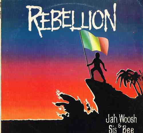 JAH WOOSH & SIS BEE-rebellion