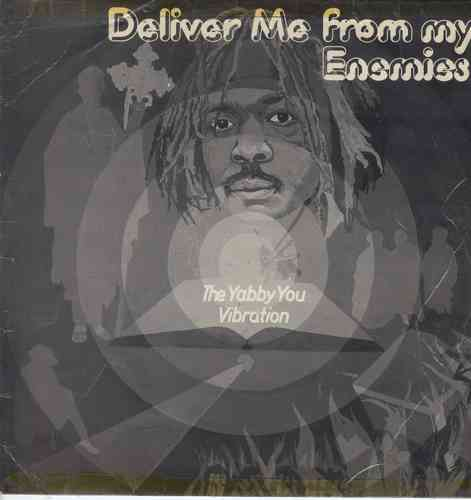 YABBY U-deliver me from my enemies