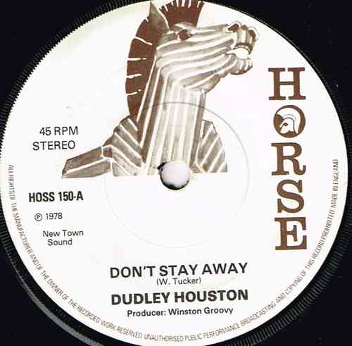 DUDLEY HOUSTON-don't stay away