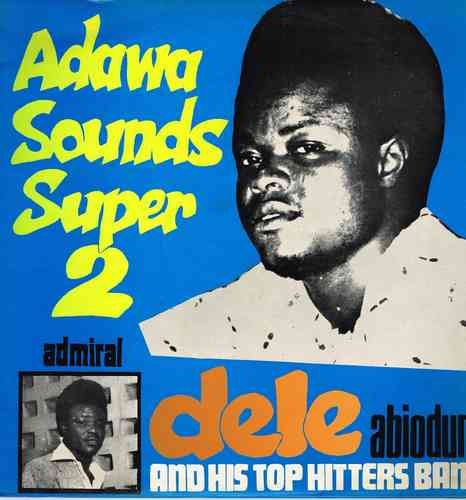 DELE & HIS TOP HITTERS BAND-adawa sounds super 2