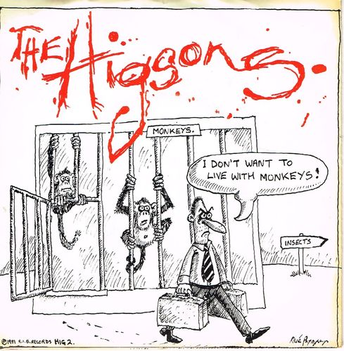 HIGSONS-i don't want to live with monkeys