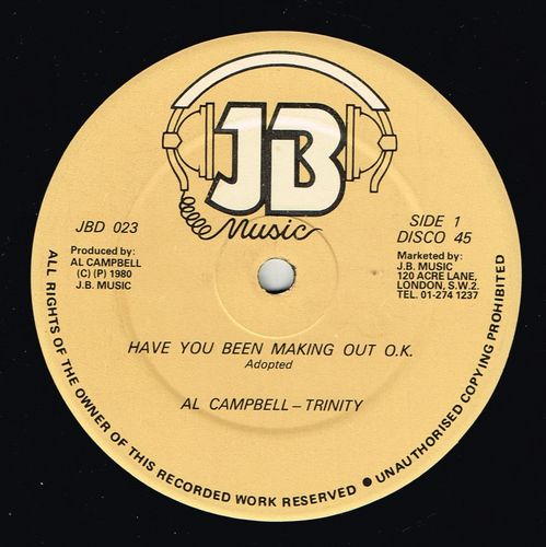 AL CAMPBELL & TRINITY-have you been making out ok