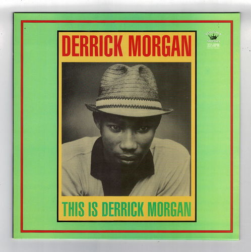 DERRICK MORGAN-this is derrick morgan