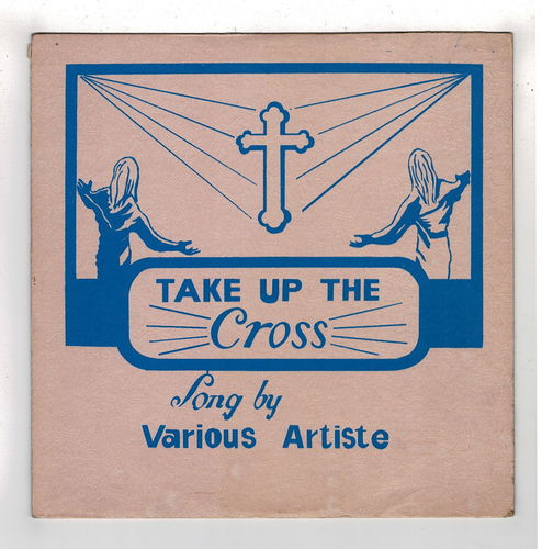 VARIOUS-take up the cross  (silk screen cover)