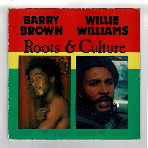 BARRY BROWN & WILLIE WILLIAMS-roots & culture