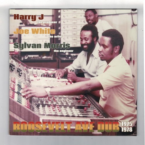HARRY J, JOE WHITE & SYLVAN MORRIS-roosevelt ave dub